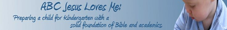 ABC Jesus Loves Me. Free Biblically Based Preschool Curriculum