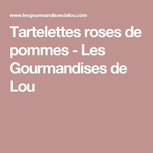 Tartelettes roses de pommes - Les Gourmandises de Lou