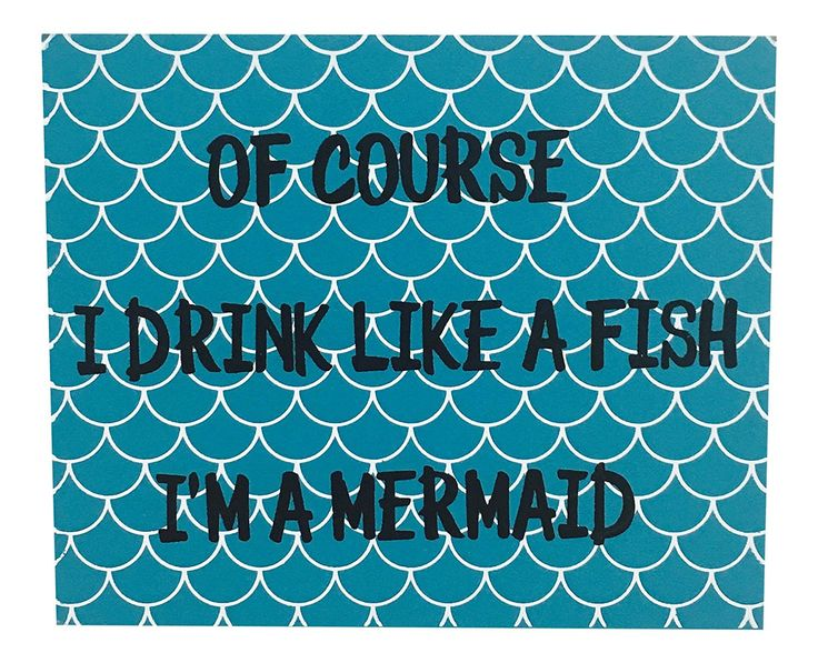 Wood Wall or Table Box Sign Of Course I Drink Like A Fish I'm A Mermaid