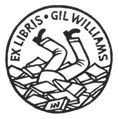 Jacques Hnizdovsky / bookplate for Gil Williams ... depicts man buried head down in pile of books, legs waving in the air ... round shape