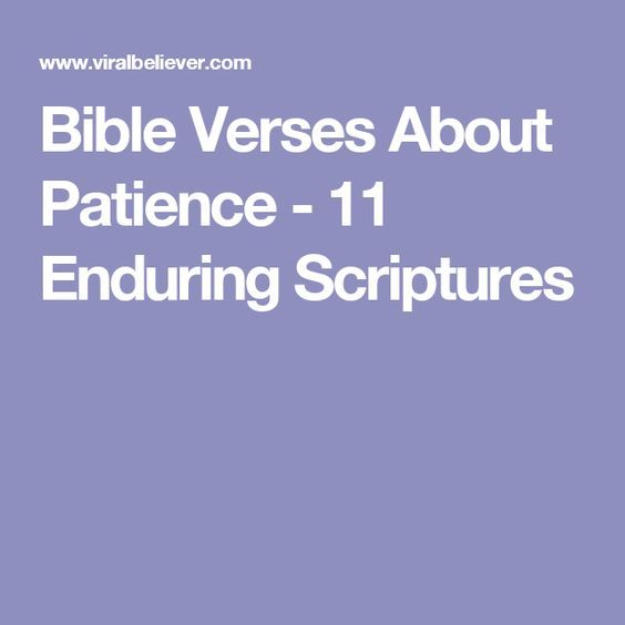 Bible Verses About Patience - 11 Enduring Scriptures