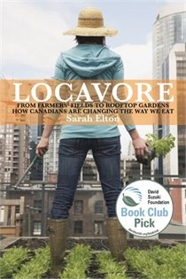 Locavore by Sarah Elton. Winner of a 2011 Canadian Culinary Book Award gold medal.