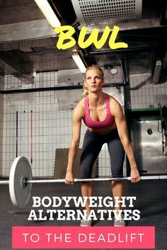 Check out these Bodyweight Alternatives to the Deadlift. No iron required!