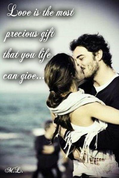 Láska je nejcennější dar,který vám může život dát....