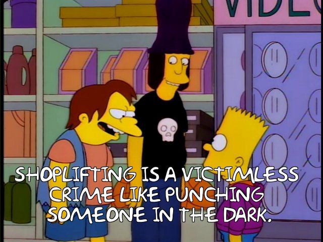The Simpsons - Quote - Shoplifting is a victimless crime