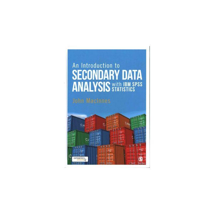 Introduction to Secondary Data Analysis With Ibm Spss Statistics (Hardcover) (John MacInnes)