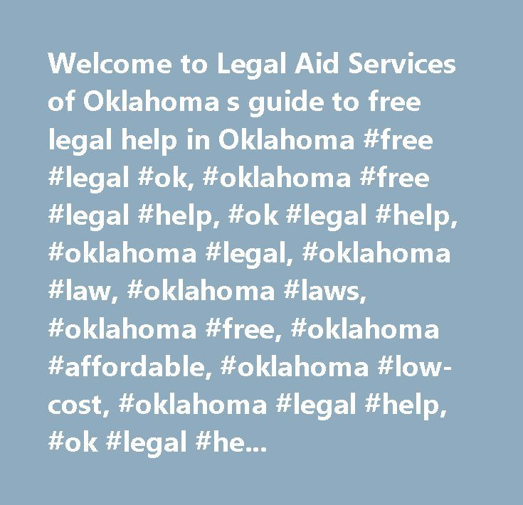 Welcome to Legal Aid Services of Oklahoma s guide to free legal help in Oklahoma #free #legal #ok, #oklahoma #free #legal #help, #ok #legal #help, #oklahoma #legal, #oklahoma #law, #oklahoma #laws, #oklahoma #free, #oklahoma #affordable, #oklahoma #low-cost, #oklahoma #legal #help, #ok #legal #help, #ok #help, #ok #law, #oklaw, #oklaw.org, #oklaw.com, #oklaw.net…