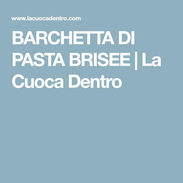 BARCHETTA DI PASTA BRISEE | La Cuoca Dentro
