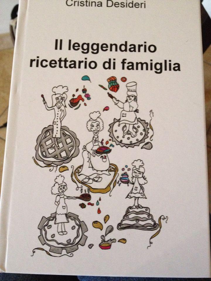 Cristina Desideri Ilmiolibro.it Il leggendario ricettario di famiglia Favola, ricette e fantasia, cosa di più bello?