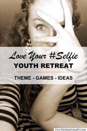 http://christiancamppro.com/love-your-selfie-youth-retreat-theme-with-games-ideas/ - Love Your Selfie Youth Retreat Theme, Games, and Ideas. #selfie