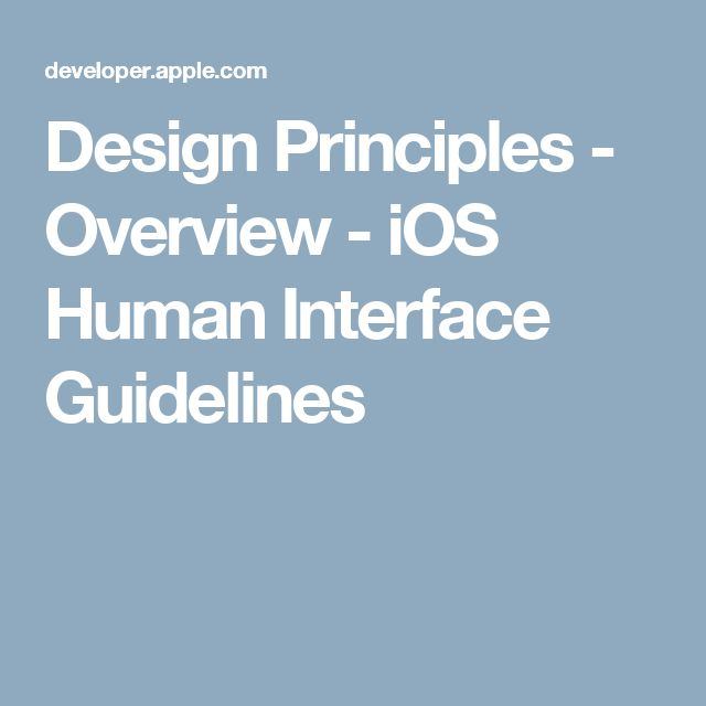 Design Principles - Overview - iOS Human Interface Guidelines