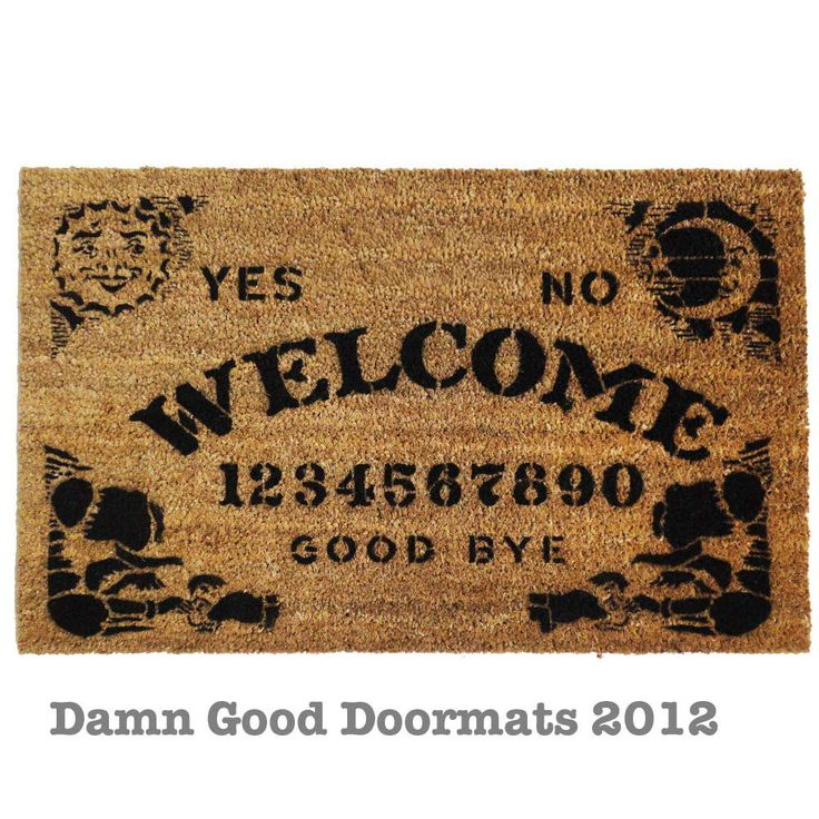 Ouija style board doormat. My my word, this is perfect.