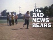 Titles for The Bad News Bears by Michael Ritchie