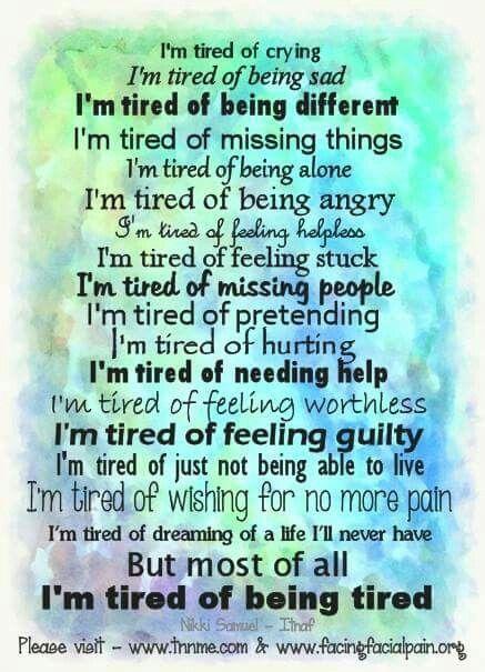 Trigeminal Neuralgia Just Tired...