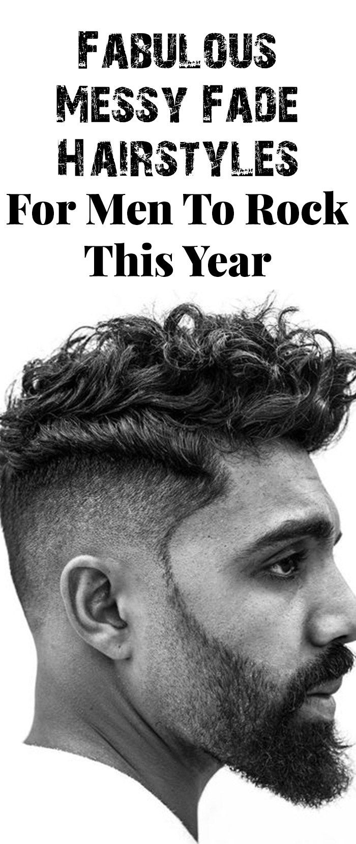 Mens messy haircuts fabulous messy fade hairstyles for men to rock this year in