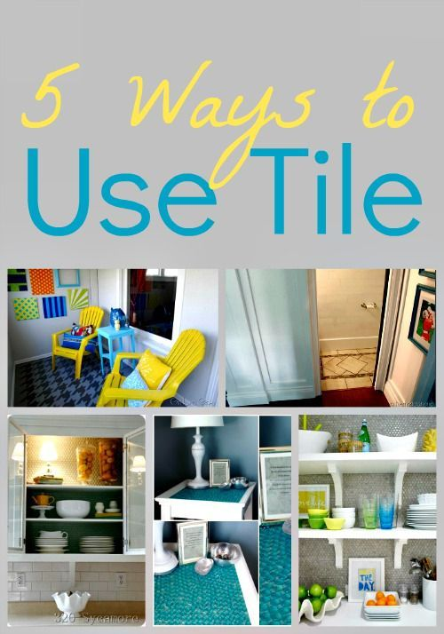 5 Ways To Use Tile Home Re Dos Decor Ceramic Tile