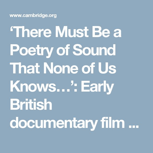 'There Must Be a Poetry of Sound That None of Us Knows…': Early British documentary film and the prefiguring of musique concrète | Organised Sound | Cambridge Core