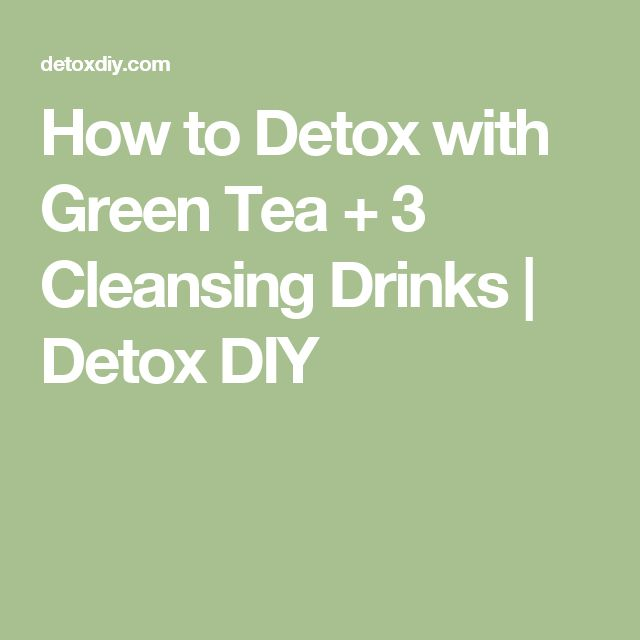 How to Detox with Green Tea + 3 Cleansing Drinks | Detox DIY