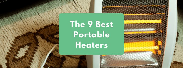 The 9 Best Portable Heaters
