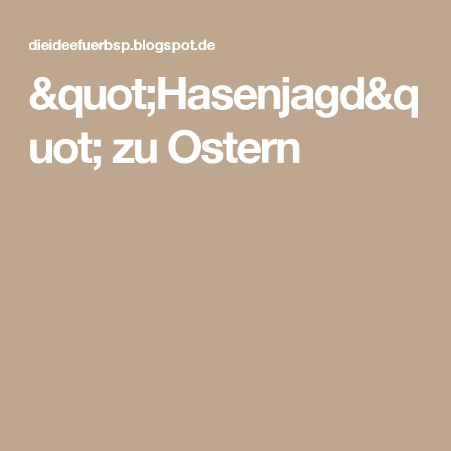 """Hasenjagd"" zu Ostern"