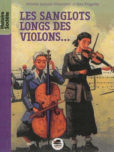 Les sanglots longs des violons... / V. Jacquet-Silberstein, Y. Pinguilly. - Oskar, 2013 -ROMAN - A PARTIR DE 12 ANS