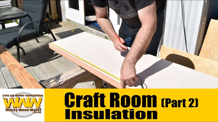 Craft room build - Installing Insulation - Wacky Wood Works.
