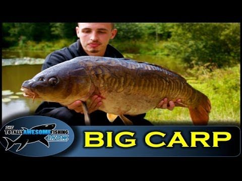 Big Carp fishing Tips - The Totally Awesome Fishing Show
