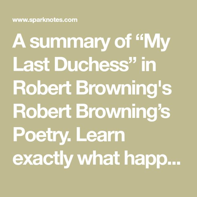 an analysis of the literary techniques used in my last duchess by robert browning My last duchess by robert browning robert browning robert browning is one of the most famous poets known for his use of the dramatic monlogue robert browning's my last duchess is an example wherein the duke, speaking to a non-responding representative of the family of a.