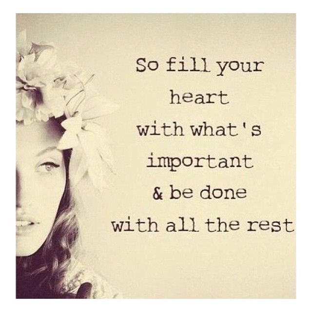 So fill your heart with what's important and be done with all the rest.   #mattersoftheheart #love #lifestyle #bertalippert