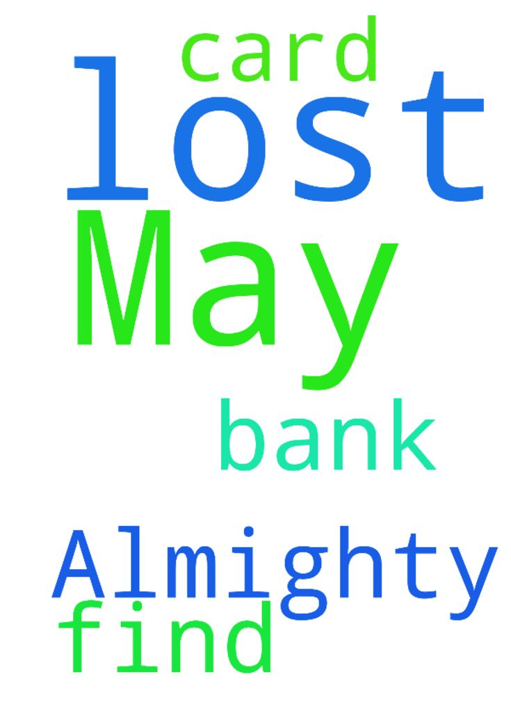Dear Lord Almighty, May I find my bank card, just lost. - Dear Lord Almighty, May I find my bank card, just lost. Please pray for me  Posted at: https://prayerrequest.com/t/Osy #pray #prayer #request #prayerrequest