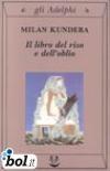 Il libro del riso e dell'oblio - Milan Kundera - 1998