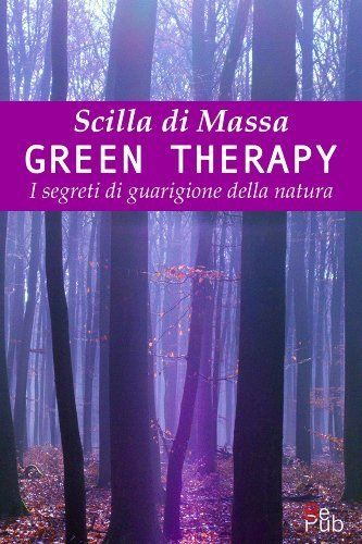 Green Therapy: 1 (I libri di Scilla) di Scilla Di Massa, http://www.amazon.it/dp/B00IUPCTFG/ref=cm_sw_r_pi_dp_.yBntb1BRM7DT