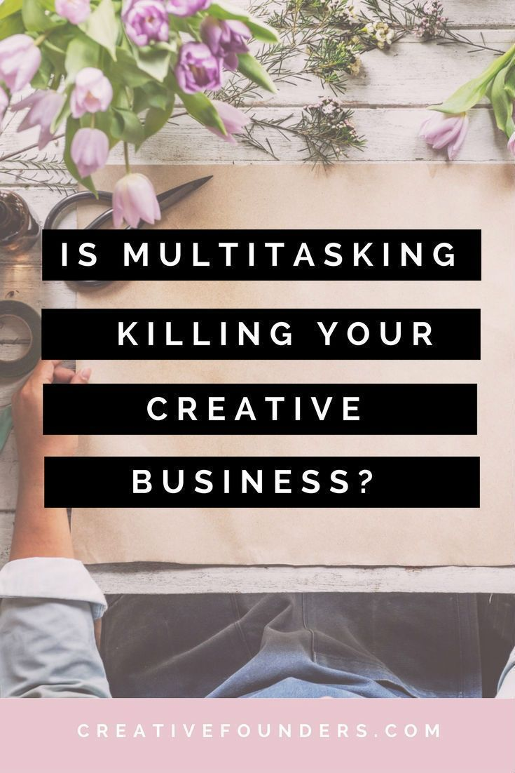 Is Multitasking Killing Your Creative Business? Productivity Tips // Productivity Hacks // Context Switching // Batching // Pomodoro technique // Creative Entrepreneur