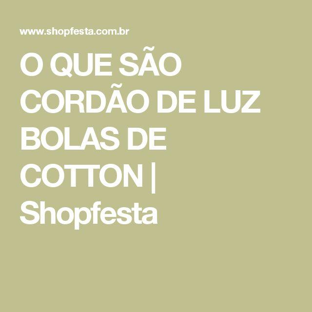 O QUE SÃO CORDÃO DE LUZ BOLAS DE COTTON   Shopfesta