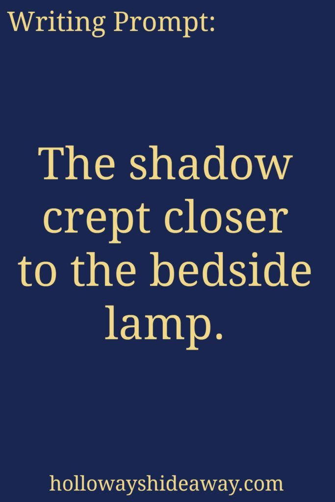 Mystery Writing Prompts-May2017-The shadow crept closer to the bedside lamp.