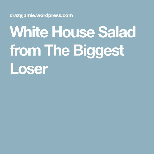 White House Salad from The Biggest Loser