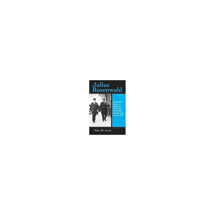Julius Rosenwald ( Philanthropic and Nonprofit Studies) (Reprint) (Paperback)