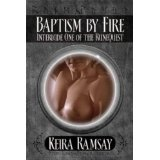Baptism by Fire (Interlude One of the RuneQuest) (Kindle Edition)By Keira Ramsay