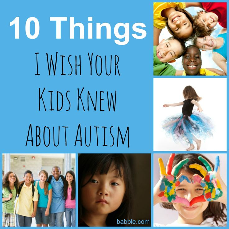 10 Things I Wish Your Kids Knew About Autism: Teaching our kids that everyone's brain works differently, and that's okay!