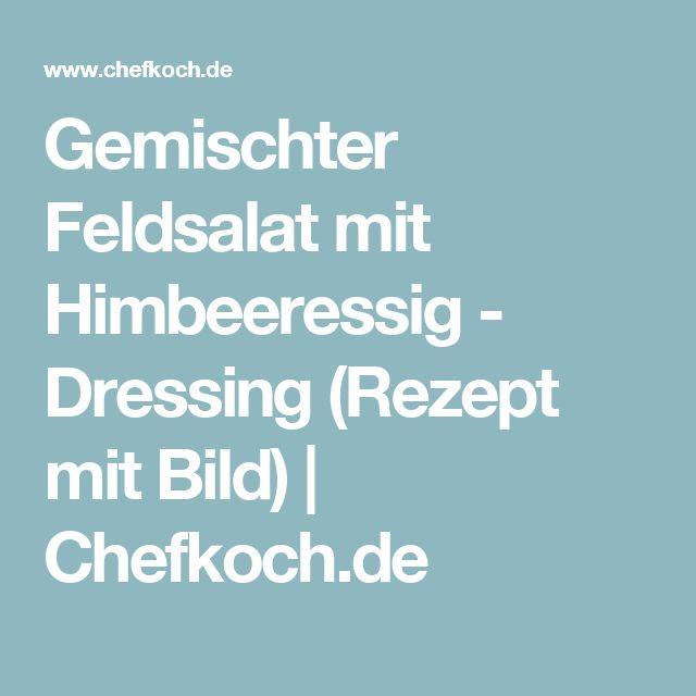 Gemischter Feldsalat mit Himbeeressig - Dressing (Rezept mit Bild) | Chefkoch.de