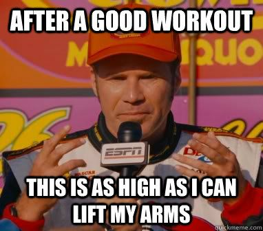 After a good workout This is as high as I can lift my arms