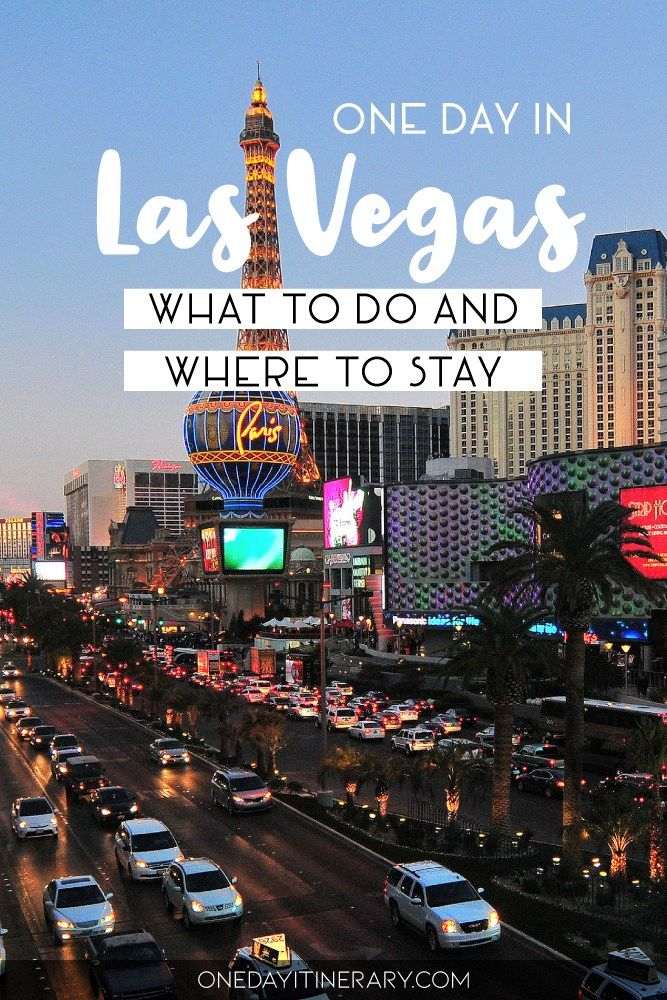 One Day In Las Vegas 2020 Guide Top Things To Do Las Vegas