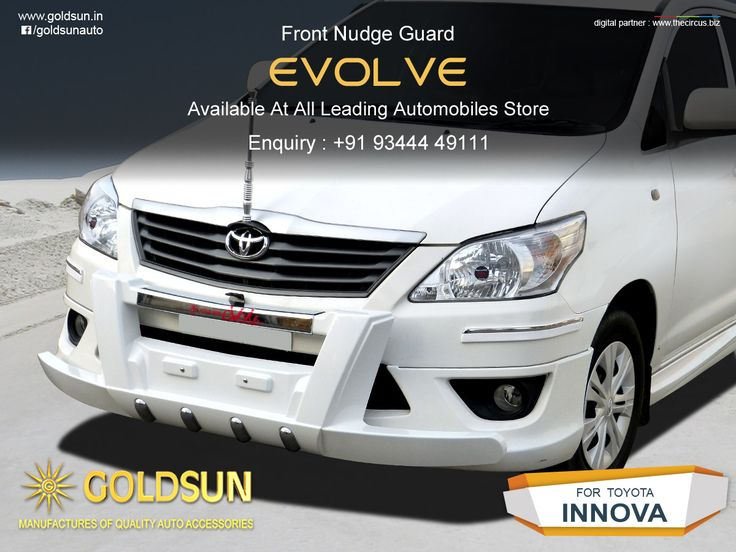 Introducing 'EVOLVE' - A Stylish Front Nudge Guard for Toyota Innova. Available at all Leading Automobile Stores.  Visit your nearest #Automobile #Accessory store or www.goldsun.in for a wide range of products from #Goldsun! For more details, call: +91 93444 49111