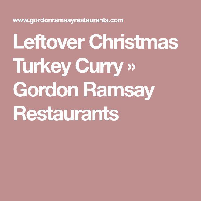 Leftover Christmas Turkey Curry » Gordon Ramsay Restaurants