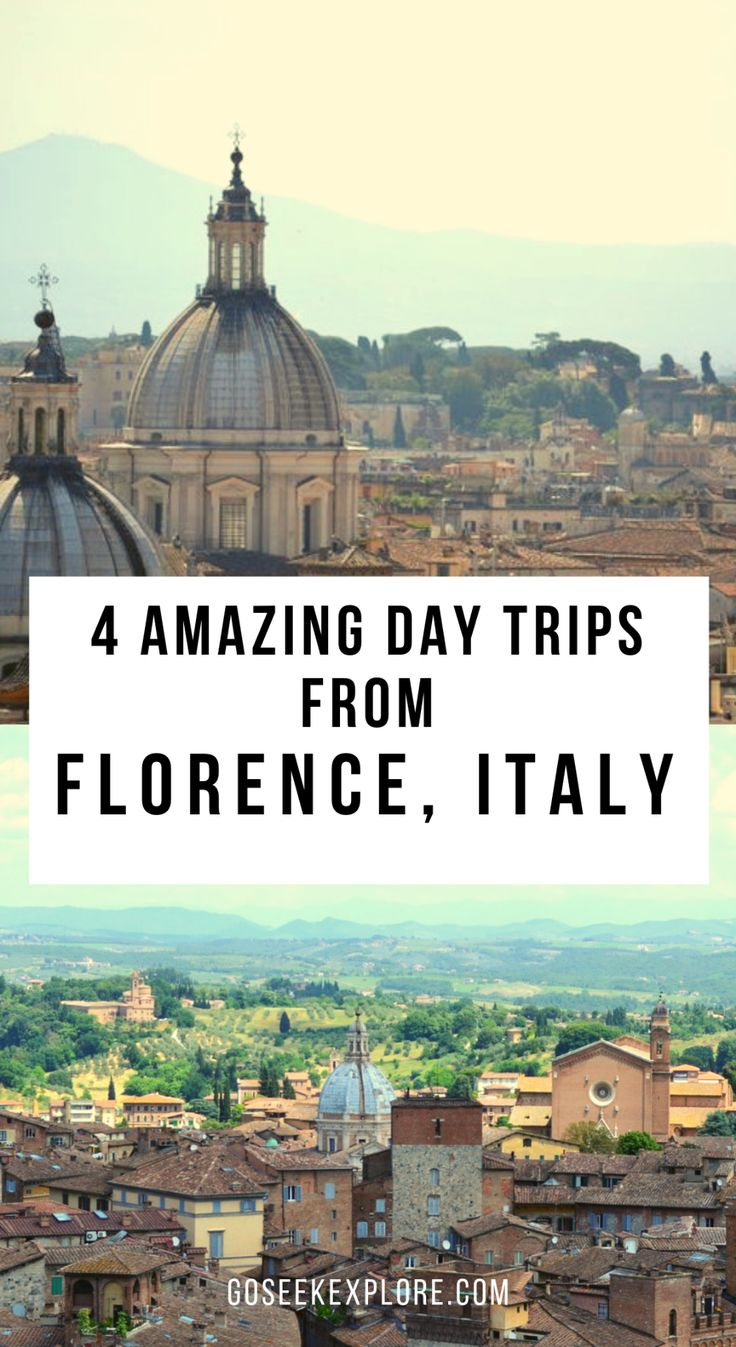 4 Amazing Day Trips From Florence, Italy