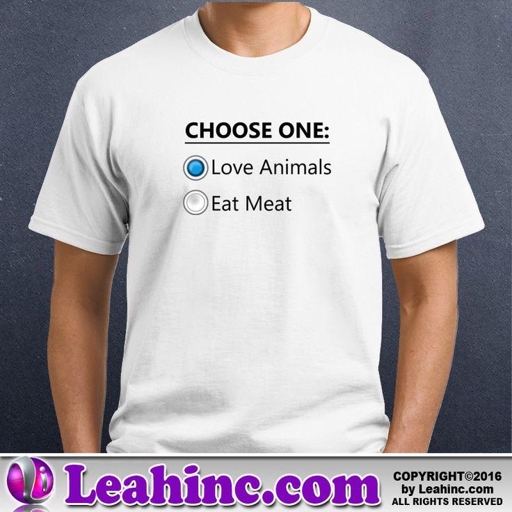 Vegan, Vegetarian, Causes, Men's, Ladies, Shirts, Love Animals, Eat Meat, Choose One