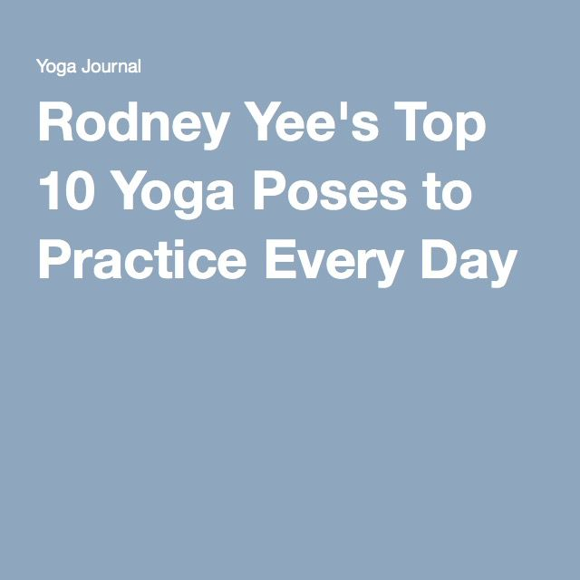 Rodney Yee's Top 10 Yoga Poses to Practice Every Day