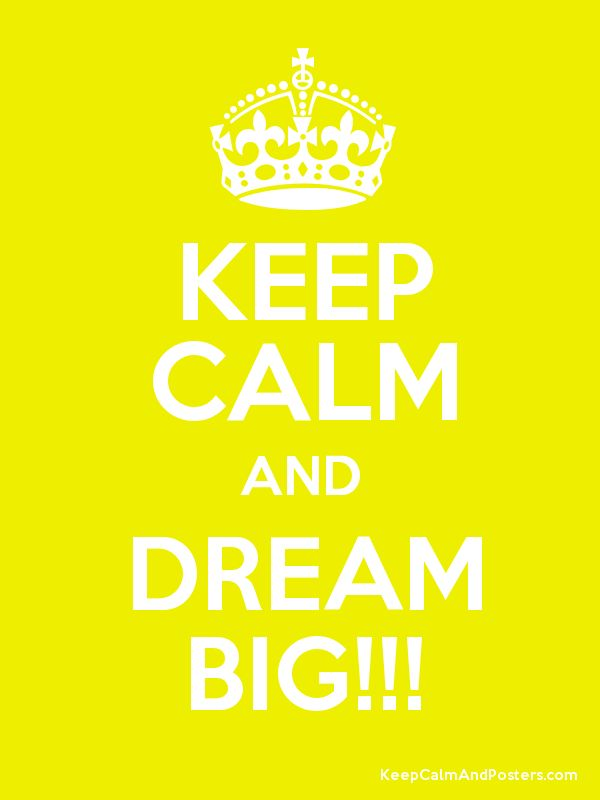 33 best dream big images on pinterest inspiring quotes keep calm dream big fandeluxe Choice Image