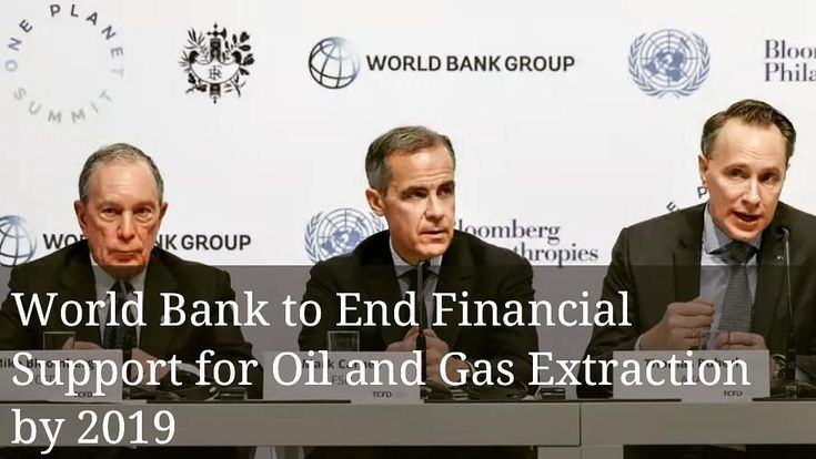 The World Bank dealt a major blow to an already declining economy later last weak announcing that it will no longer provide financial support for oil and gas extraction and exploration.  The announcement was made at the One Planet Summit in Paris marking the two-year anniversary of the 2015 Paris Climate Change Accord. The statement comes in response to recent studies showing the affects of the oil and gas industry and climate change and green house gas emissions reduction prompting a…