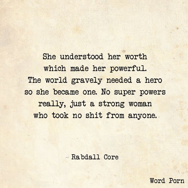 She was unstoppable, because she believed in herself.